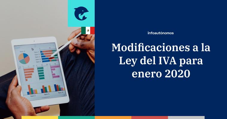 Modificaciones a la Ley del IVA para enero 2020 en México