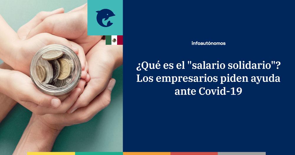 Propuesta de salario solidario de Coparmex ante Covid-19