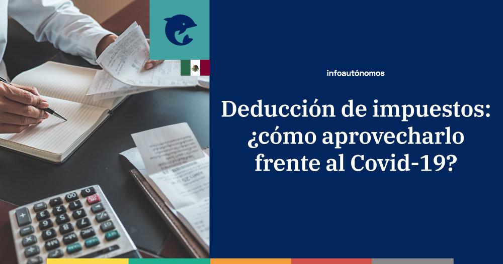 Deducción de impuestos por el Covid-19 en México