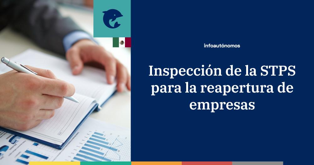 Puntos clave inspección de la STPS-para reapertura de empresas en México