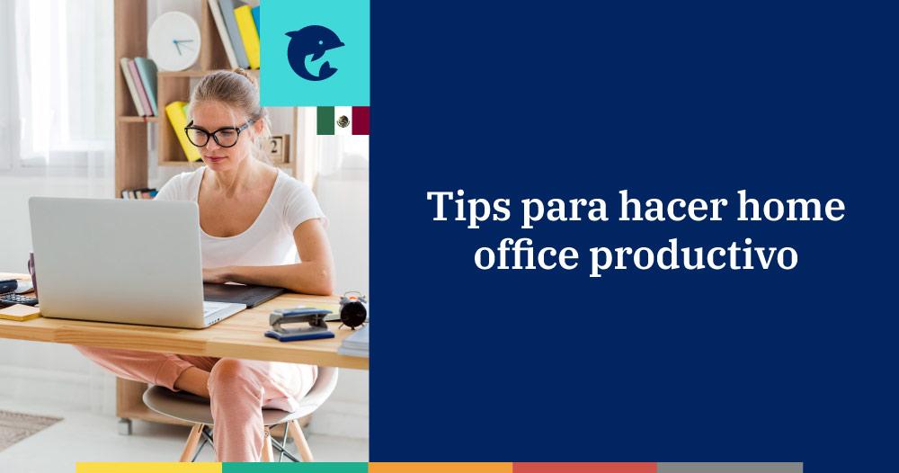 Tips para hacer home office productivo y exitoso