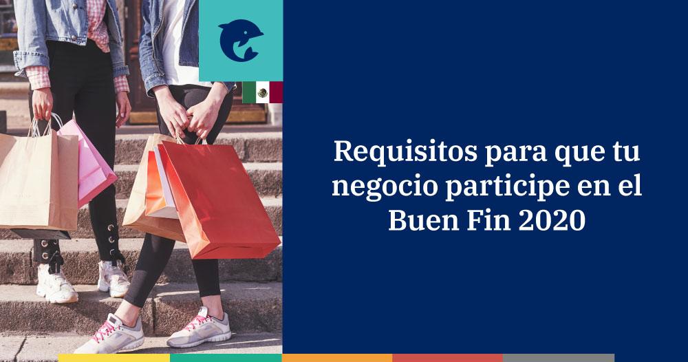 Requisitos para que tu negocio participe en el Buen Fin 2020