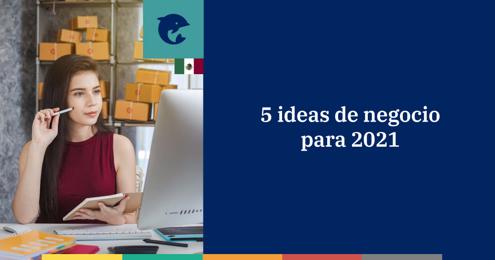 Ideas de negocio para 2021 en México