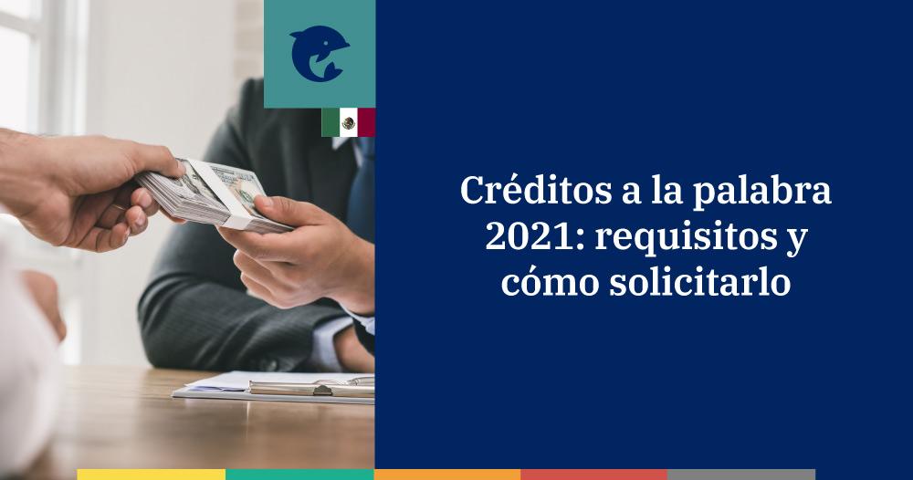 Créditos a la palabra 2021 requisitos y cómo solicitarlo