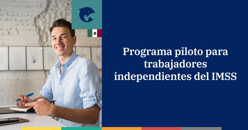 Programa piloto para trabajadores independientes del IMSS