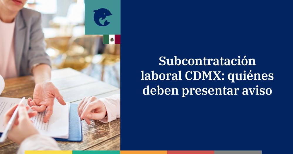 Subcontratación laboral CDMX, cómo presentar el aviso