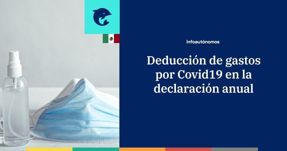 Deducción de gastos médicos por Covid19 en la declaración anual