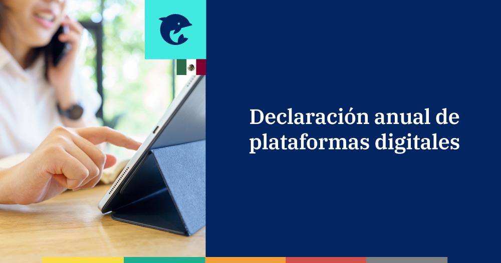 Declaración anual de personas físicas de plataformas digitales