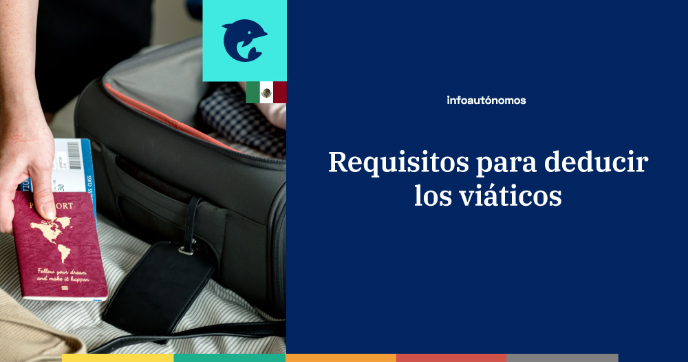 Viáticos: requisitos para su deducción