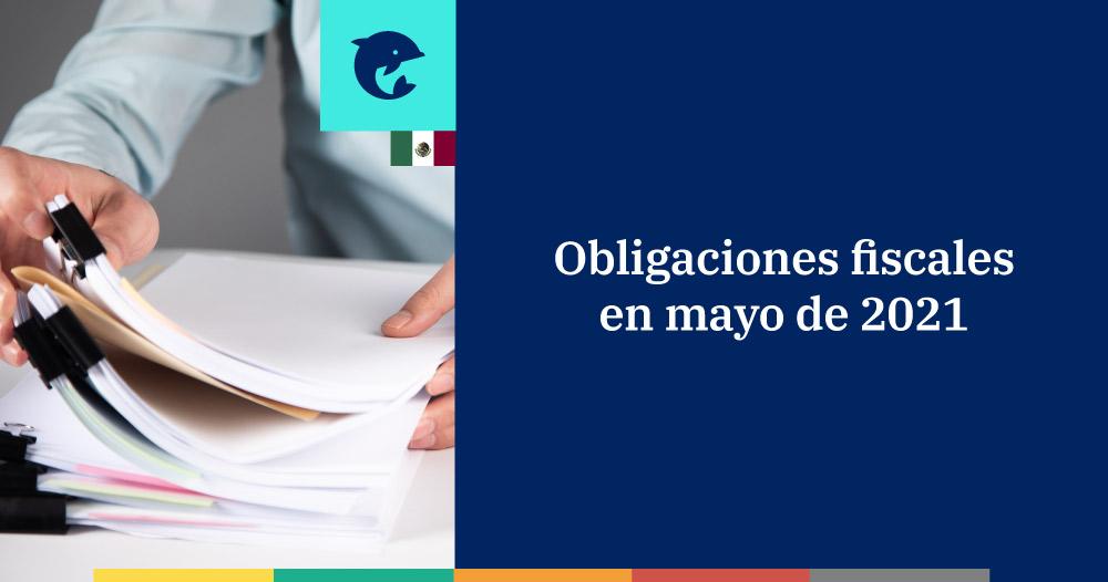 Las obligaciones fiscales en mayo 2021