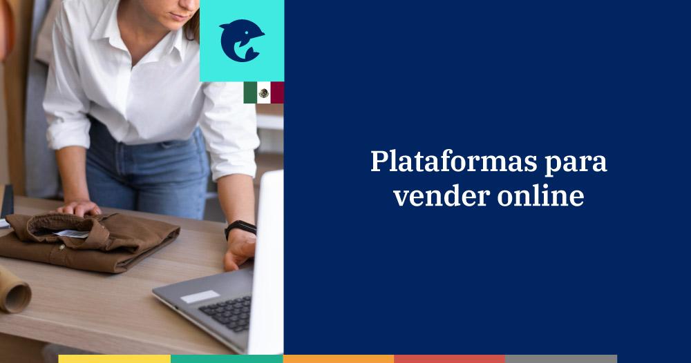 5 plataformas de venta online en México