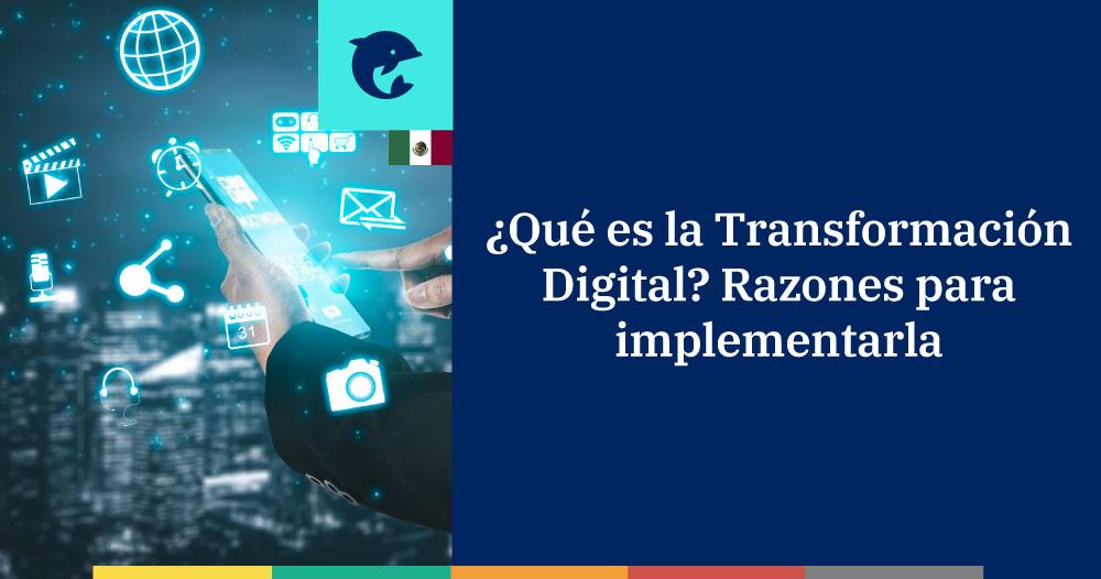 Transformación Digital: qué es y por qué implementarla
