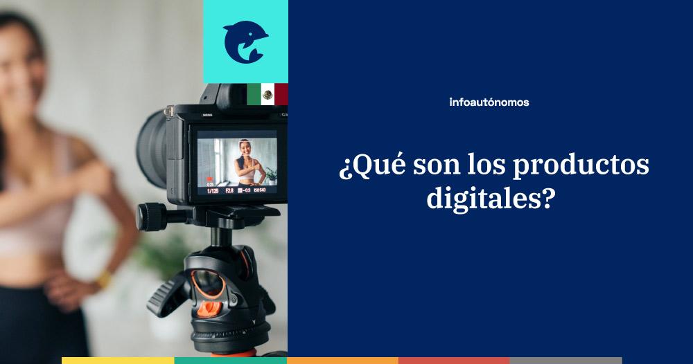 Qué son los productos digitales o infoproductos