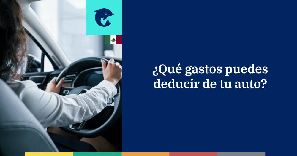 Gastos de tu auto: ¿qué puedes deducir?