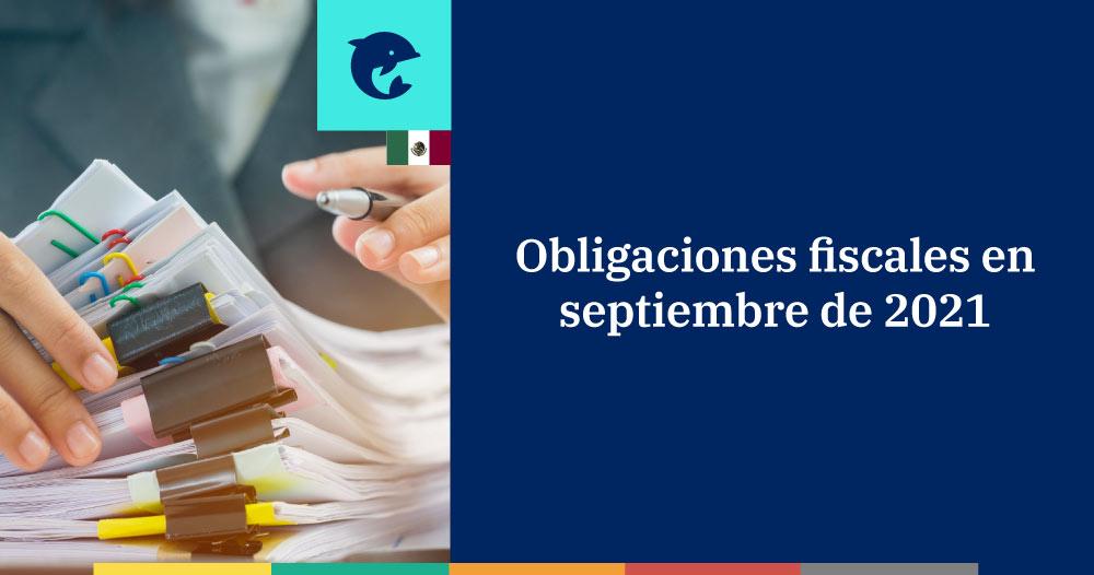 Obligaciones fiscales en septiembre de 2021