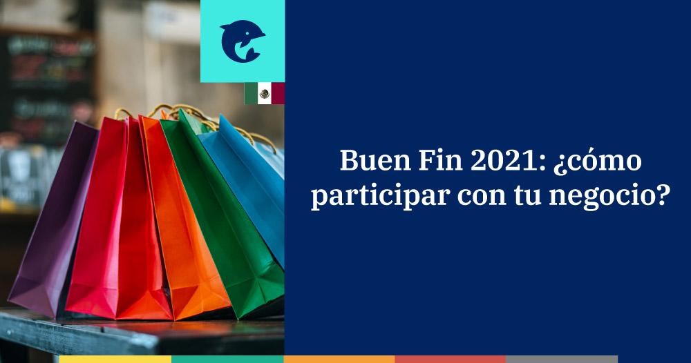 Buen Fin 2021: ¿cómo participar con tu negocio?